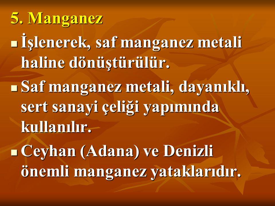 4. Boksit Alüminyumun hammaddesidir. Seydişehir (Konya), Akseki (Antalya), Milas (Muğla), Hassa (Hatay)da çıkarılır. Alüminyumun hammaddesidir. Seydiş