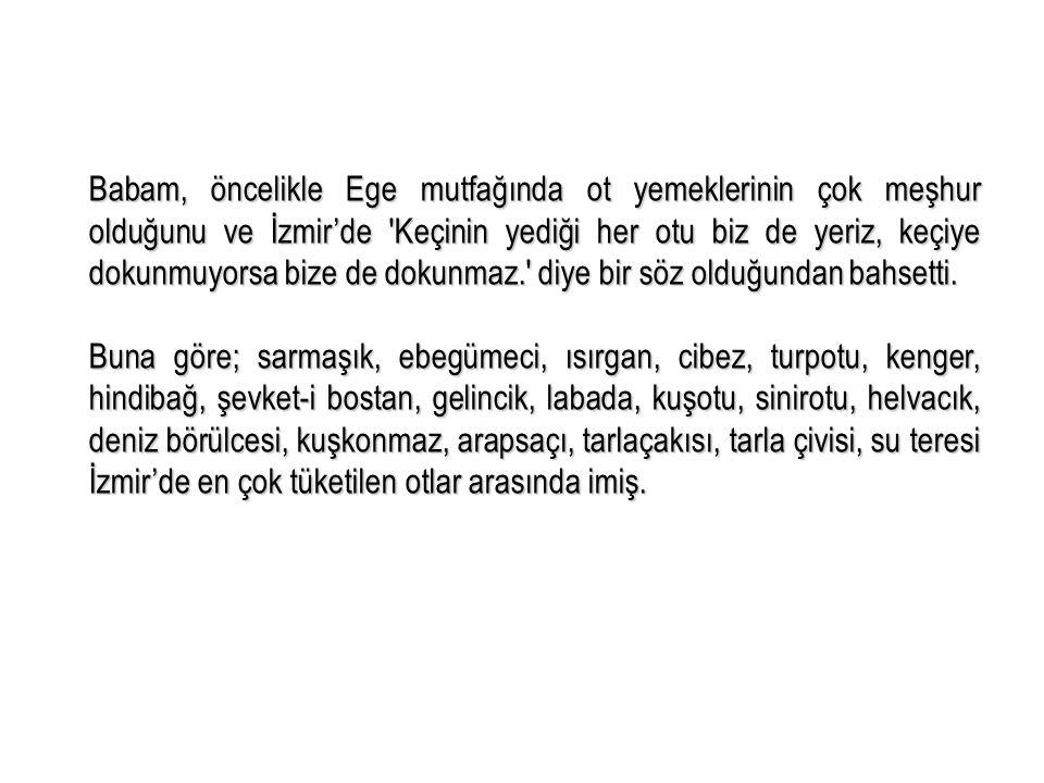 Babamın söylediğine göre İzmir'de düğünlerde; tarhana çorbası ve yanında papaz yahnisi yemeği yapılırmış.
