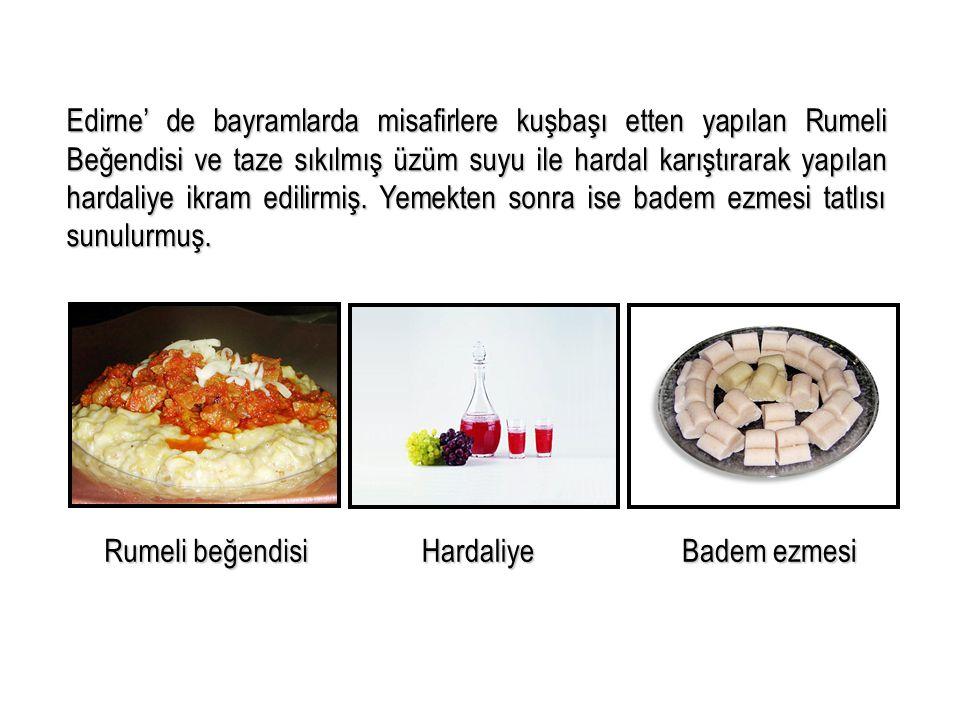 Edirne' de bayramlarda misafirlere kuşbaşı etten yapılan Rumeli Beğendisi ve taze sıkılmış üzüm suyu ile hardal karıştırarak yapılan hardaliye ikram e