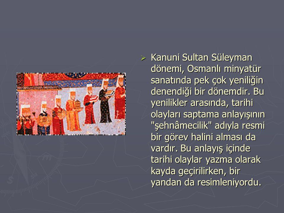 KKanuni Sultan Süleyman dönemi, Osmanlı minyatür sanatında pek çok yeniliğin denendiği bir dönemdir.
