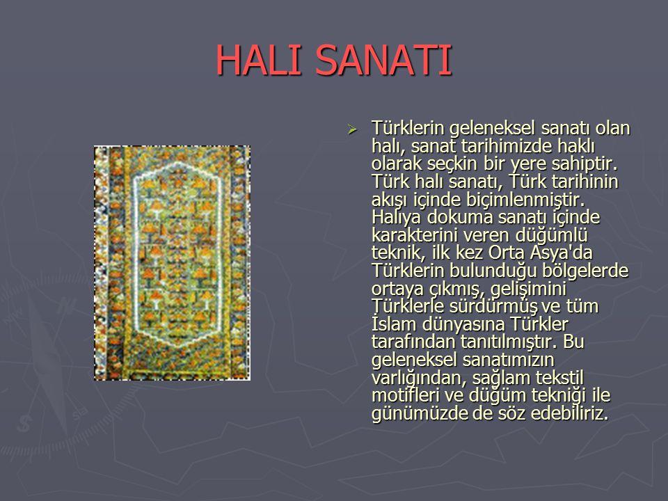 HALI SANATI TTürklerin geleneksel sanatı olan halı, sanat tarihimizde haklı olarak seçkin bir yere sahiptir.