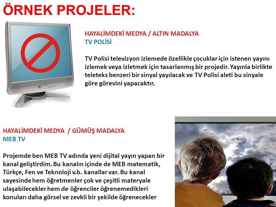 ÖRNEK PROJELER: HAYALİMDEKİ MEDYA / ALTIN MADALYA TV POLİSİ TV Polisi televizyon izlemede özellikle çocuklar için istenen yayını izlemek veya izletmek