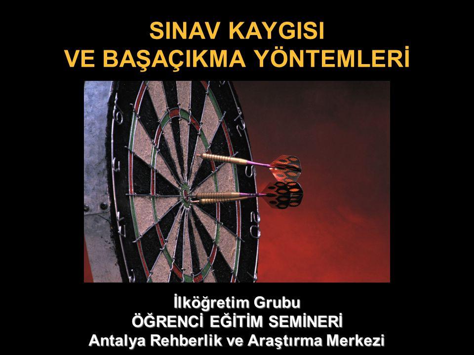 Antalya Rehberlik ve Araştırma Merkezi / 2006-2007  Omuzlarımın gerginleştiğini, kalbimin çarptığını hissediyorum.