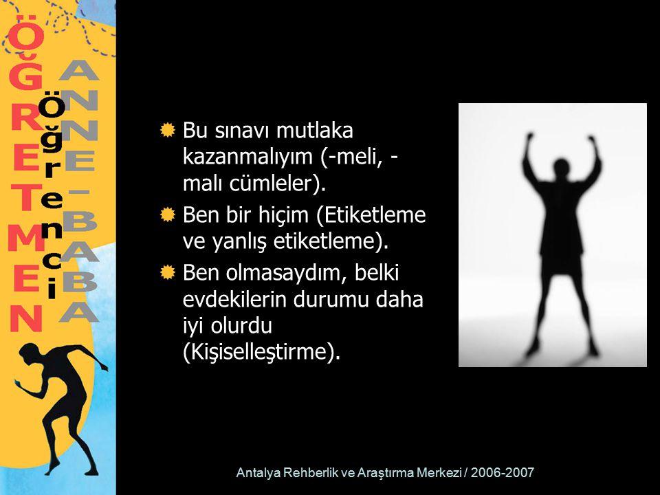 Antalya Rehberlik ve Araştırma Merkezi / 2006-2007  Bu sınavı mutlaka kazanmalıyım (-meli, - malı cümleler).  Ben bir hiçim (Etiketleme ve yanlış et