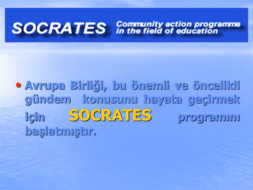 Avrupa'nın Eğitim Programı olarak uygulamaya konulan Socrates'in temel amacı, Avrupa bilgisi oluşturmak Avrupa bilgisi oluşturmak Yüzyılın büyük zorluklarına karşı daha iyi tepki ve cevap vermek ve hayat boyu öğrenmeyi sağlamak, Yüzyılın büyük zorluklarına karşı daha iyi tepki ve cevap vermek ve hayat boyu öğrenmeyi sağlamak, Herkes için eğitimi teşvik etmek ve herkes için kabul edilen beceri ve niteliklerin kazanılmasına yardımcı olmak Herkes için eğitimi teşvik etmek ve herkes için kabul edilen beceri ve niteliklerin kazanılmasına yardımcı olmak şeklinde ifade edilmiştir.