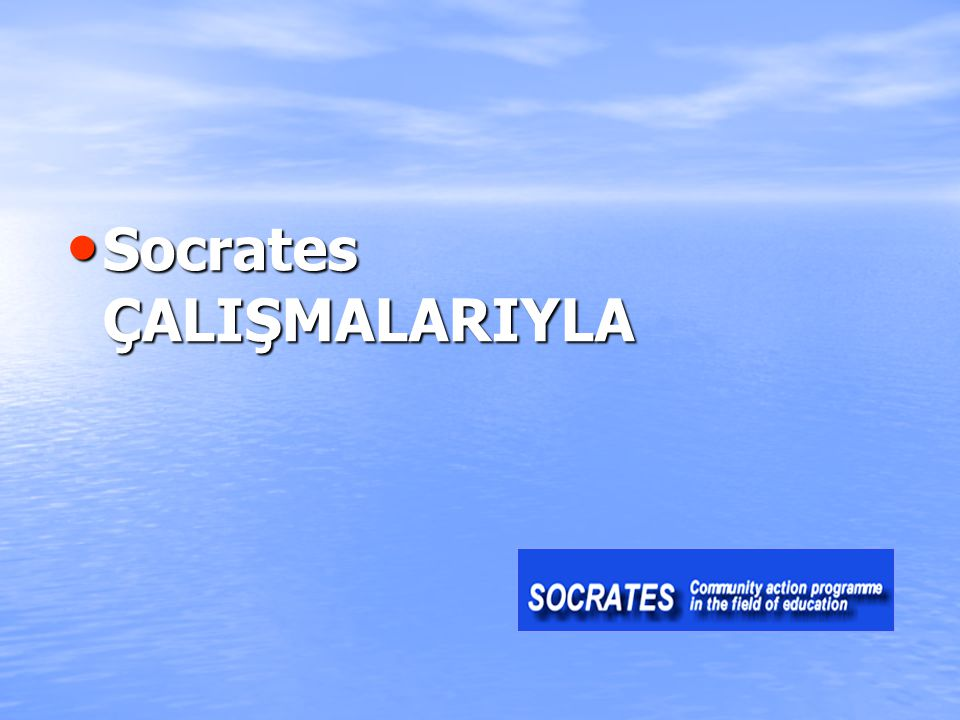 Socrates ÇALIŞMALARIYLA Socrates ÇALIŞMALARIYLA