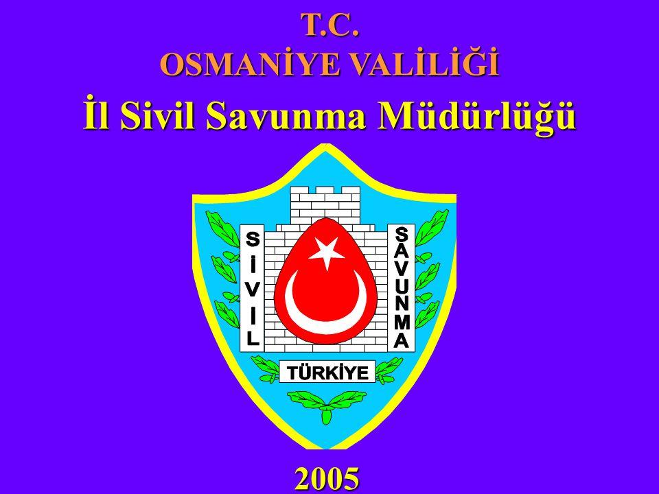 T.C. OSMANİYE VALİLİĞİ İl Sivil Savunma Müdürlüğü 2005
