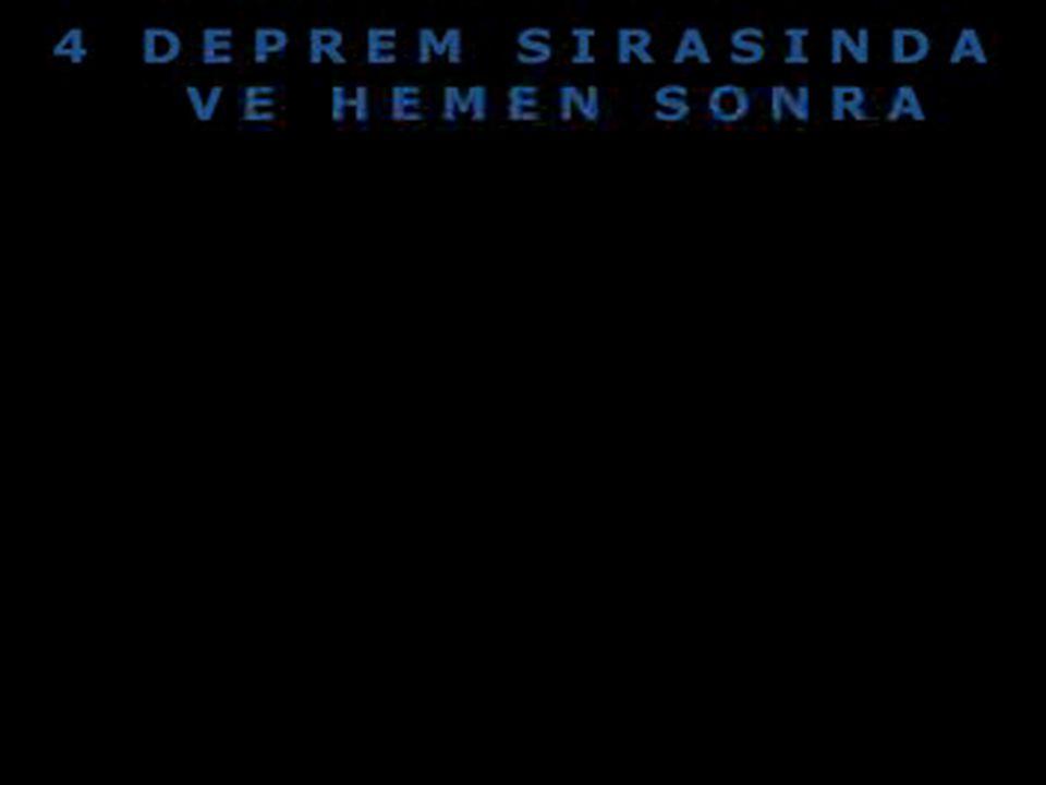 DEPREM SIRASINDA VE SONRASINDA YAPILMASI GEREKENLER: FİLM GÖSTERİSİ Osmaniye İl Sivil Savunma Müdürlüğü – 2005