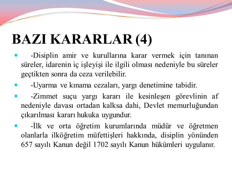 BAZI KARARLAR (4) -Disiplin amir ve kurullarına karar vermek için tanınan süreler, idarenin iç işleyişi ile ilgili olması nedeniyle bu süreler geçtikt