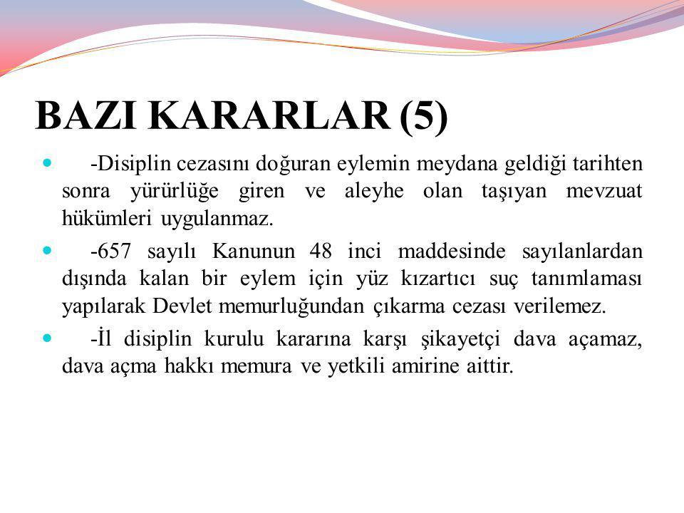BAZI KARARLAR (5) -Disiplin cezasını doğuran eylemin meydana geldiği tarihten sonra yürürlüğe giren ve aleyhe olan taşıyan mevzuat hükümleri uygulanma