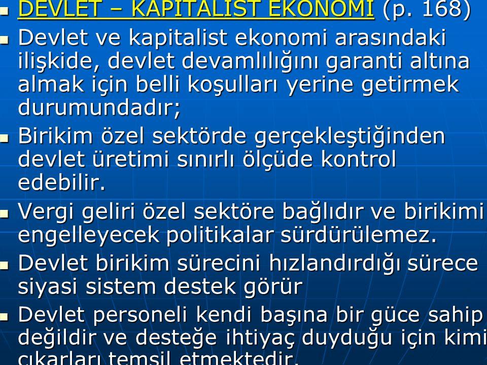 DEVLET – KAPİTALİST EKONOMİ (p. 168) DEVLET – KAPİTALİST EKONOMİ (p. 168) Devlet ve kapitalist ekonomi arasındaki ilişkide, devlet devamlılığını garan