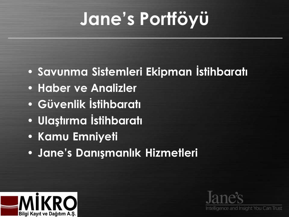 Jane's Portföyü Savunma Sistemleri Ekipman İstihbaratı Haber ve Analizler Güvenlik İstihbaratı Ulaştırma İstihbaratı Kamu Emniyeti Jane's Danışmanlık Hizmetleri