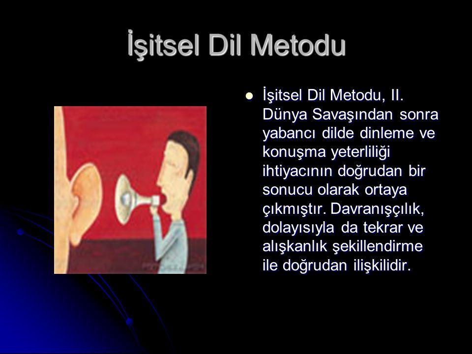 İşitsel Dil Metodu İşitsel Dil Metodu, II. Dünya Savaşından sonra yabancı dilde dinleme ve konuşma yeterliliği ihtiyacının doğrudan bir sonucu olarak