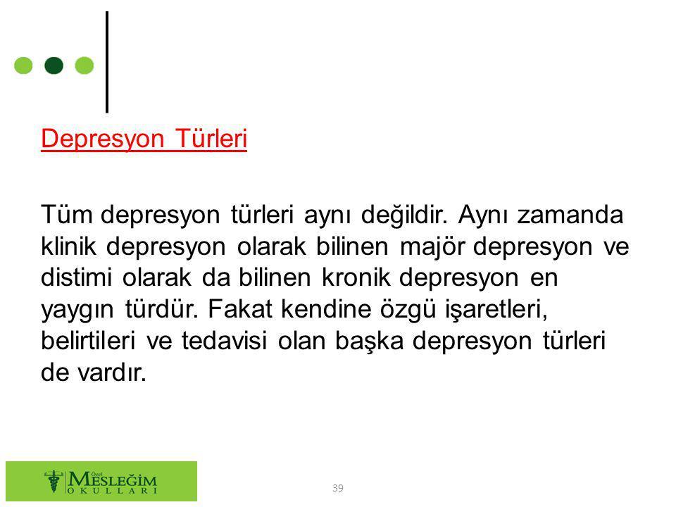 Depresyon Türleri Tüm depresyon türleri aynı değildir. Aynı zamanda klinik depresyon olarak bilinen majör depresyon ve distimi olarak da bilinen kroni