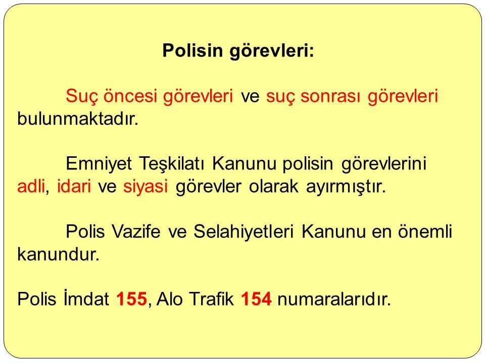 Emniyet Teşkilatı Türk tarihinde polis teşkilatı 10 Nisan 1845 tarihinde kurulmuştur. Polisin tanımı ve görevleri: Polis, toplumda dirlik ve düzeni, t