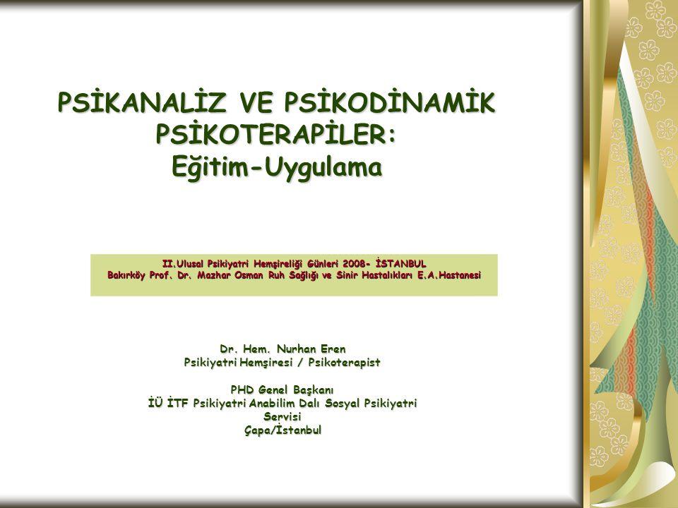 PSİKANALİZ VE PSİKODİNAMİK PSİKOTERAPİLER: Eğitim-Uygulama II.Ulusal Psikiyatri Hemşireliği Günleri 2008- İSTANBUL Bakırköy Prof. Dr. Mazhar Osman Ruh