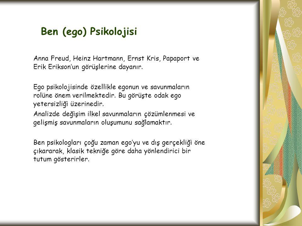 Ben (ego) Psikolojisi Anna Freud, Heinz Hartmann, Ernst Kris, Papaport ve Erik Erikson'un görüşlerine dayanır. Ego psikolojisinde özellikle egonun ve