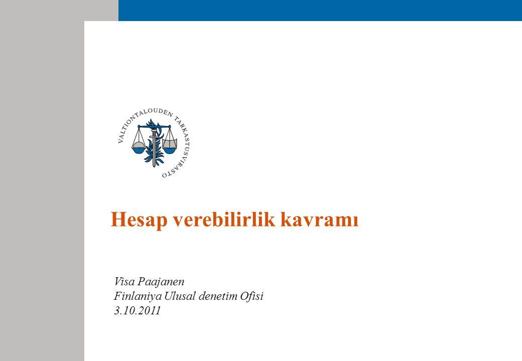 Hesap verebilirlik kavramı Visa Paajanen Finlaniya Ulusal denetim Ofisi 3.10.2011