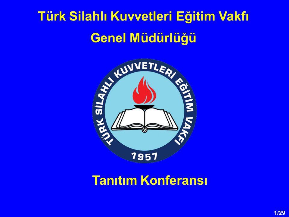 1/29 Türk Silahlı Kuvvetleri Eğitim Vakfı Genel Müdürlüğü Tanıtım Konferansı