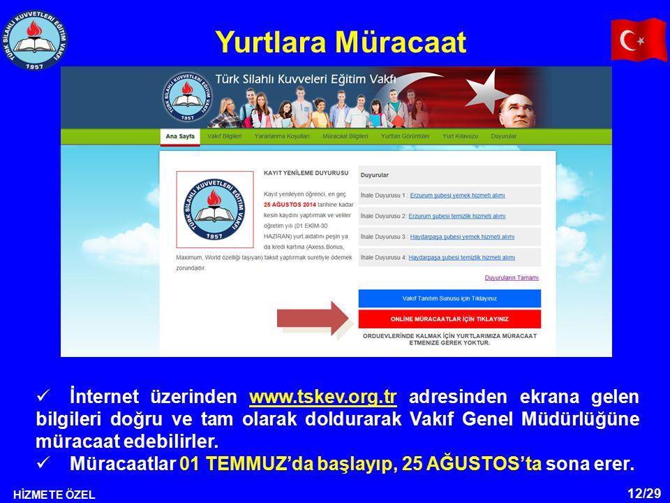 12/29 HİZMETE ÖZEL İnternet üzerinden www.tskev.org.tr adresinden ekrana gelen bilgileri doğru ve tam olarak doldurarak Vakıf Genel Müdürlüğüne müraca