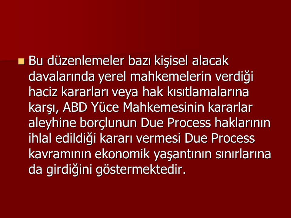 Procedural ve Substantive Due Process Due Process hukuk sistemlerinde iki şeklide yansımasını görebiliriz.