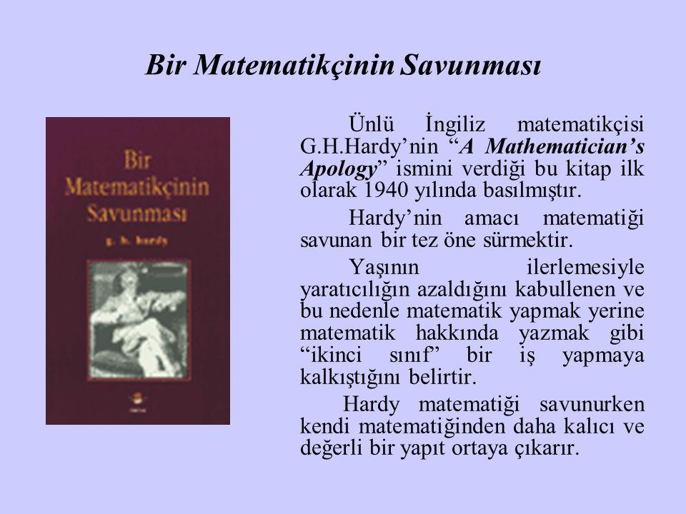 """Bir Matematikçinin Savunması Ünlü İngiliz matematikçisi G.H.Hardy'nin """"A Mathematician's Apology"""" ismini verdiği bu kitap ilk olarak 1940 yılında bası"""