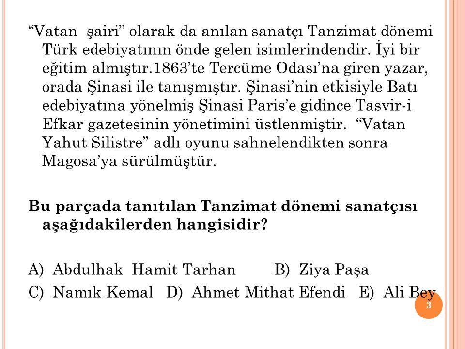 64 Namık Kemal in aşağıdaki eserlerinden hangisi türü bakımından diğerlerinden farklıdır.