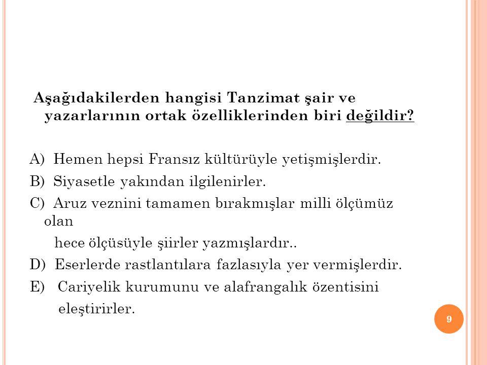 70 Aşağıdakilerden hangisi Tanzimat ikinci dönem edebiyatı nın özelliklerinden biri değildir.