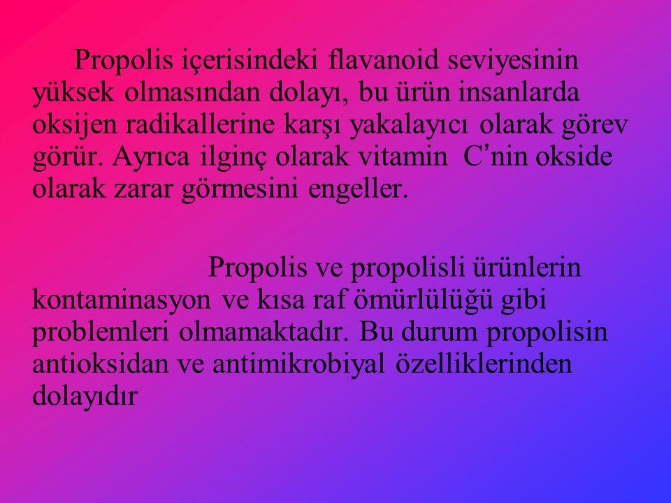 Propolis içerisindeki flavanoid seviyesinin yüksek olmasından dolayı, bu ürün insanlarda oksijen radikallerine karşı yakalayıcı olarak görev görür.