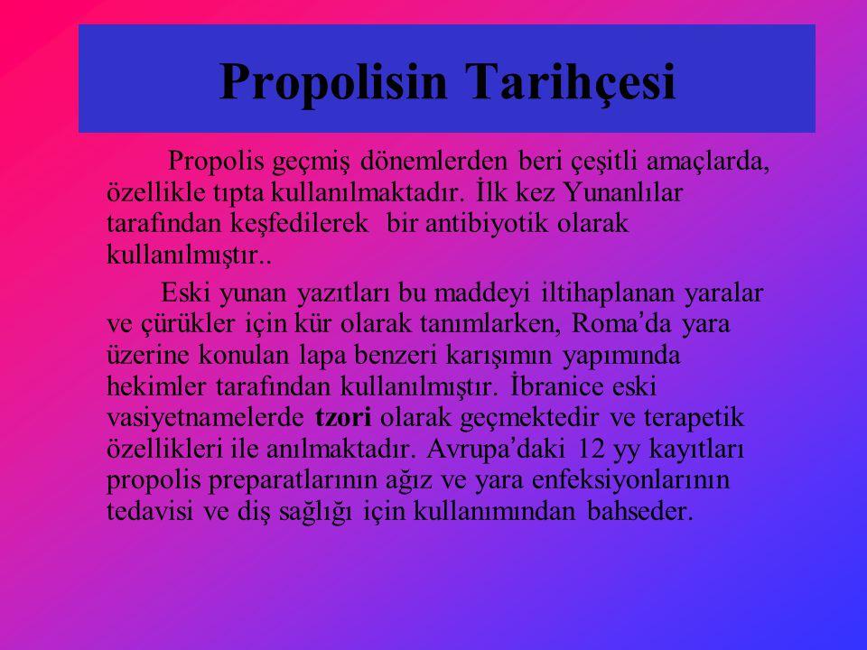 Propolisin Tarihçesi Propolis geçmiş dönemlerden beri çeşitli amaçlarda, özellikle tıpta kullanılmaktadır. İlk kez Yunanlılar tarafından keşfedilerek