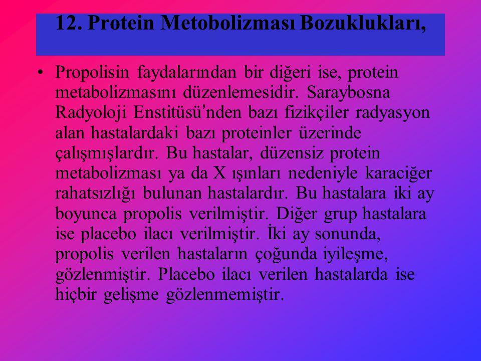 12. Protein Metobolizması Bozuklukları, Propolisin faydalarından bir diğeri ise, protein metabolizmasını düzenlemesidir. Saraybosna Radyoloji Enstitüs