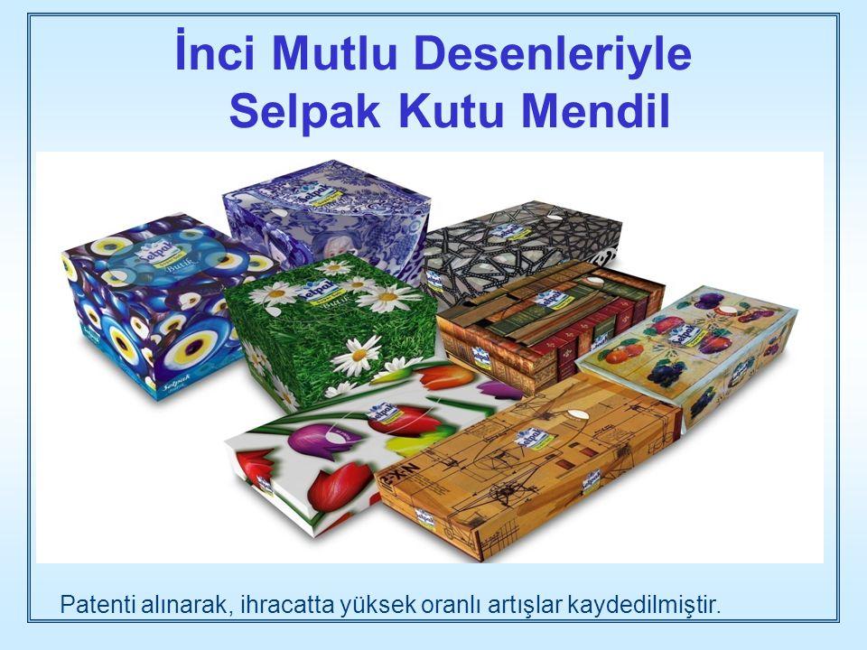 İnci Mutlu Desenleriyle Selpak Kutu Mendil Patenti alınarak, ihracatta yüksek oranlı artışlar kaydedilmiştir.