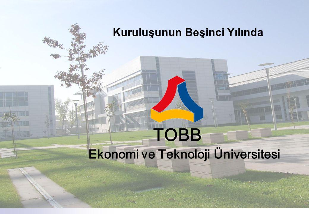 1 TOBB Ekonomi ve Teknoloji Üniversitesi Kuruluşunun Beşinci Yılında
