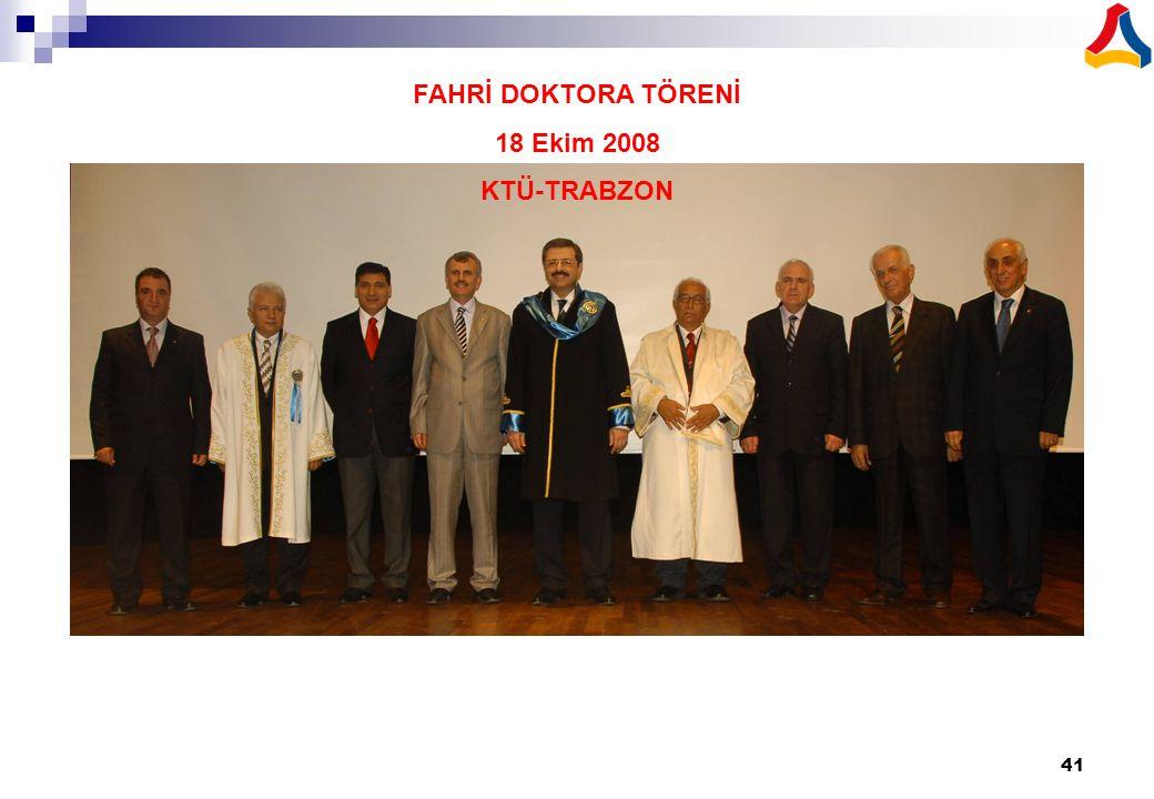 41 FAHRİ DOKTORA TÖRENİ 18 Ekim 2008 KTÜ-TRABZON