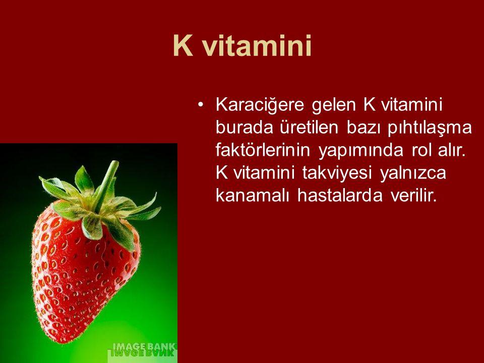 K vitamini Karaciğere gelen K vitamini burada üretilen bazı pıhtılaşma faktörlerinin yapımında rol alır. K vitamini takviyesi yalnızca kanamalı hastal