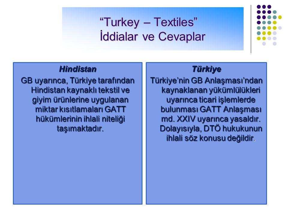 """""""Turkey – Textiles"""" Davası Sözkonusu ticari işlem 1 Ocak 1996 tarihinden itibaren Hindistan'dan ithal edilen tekstil ve giyim ürünlerine getirilen mik"""