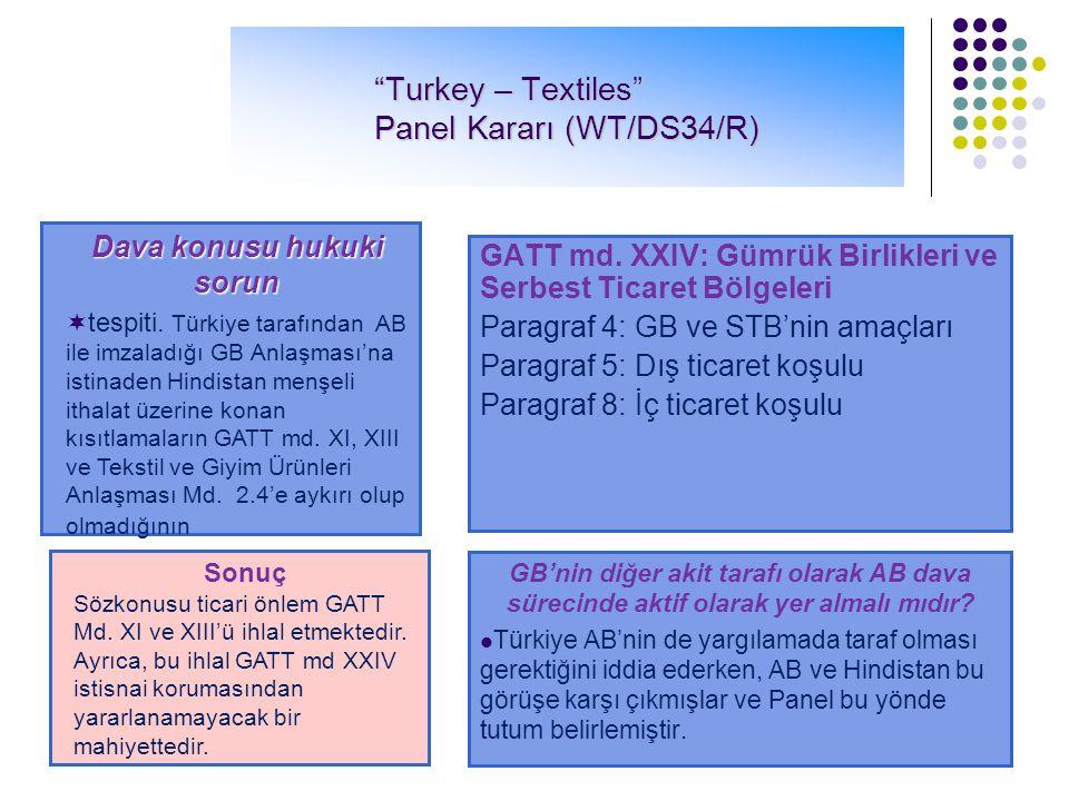 Hindistan GB uyarınca, Türkiye tarafından Hindistan kaynaklı tekstil ve giyim ürünlerine uygulanan miktar kısıtlamaları GATT hükümlerinin ihlali nitel