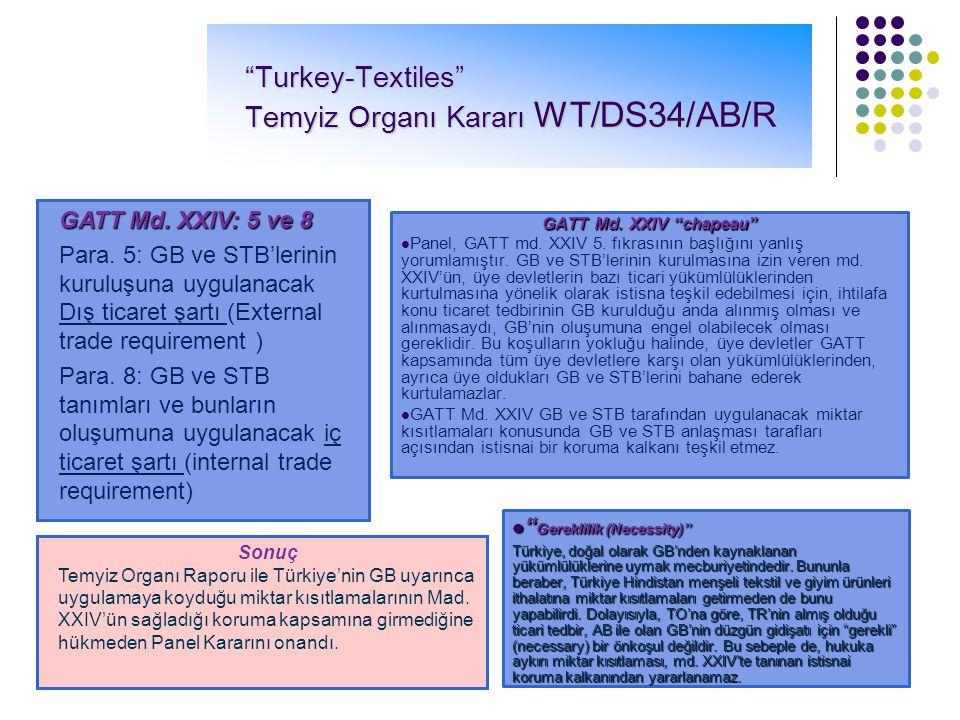 GATT md. XXIV: Gümrük Birlikleri ve Serbest Ticaret Bölgeleri Paragraf 4: GB ve STB'nin amaçları Paragraf 5: Dış ticaret koşulu Paragraf 8: İç ticaret