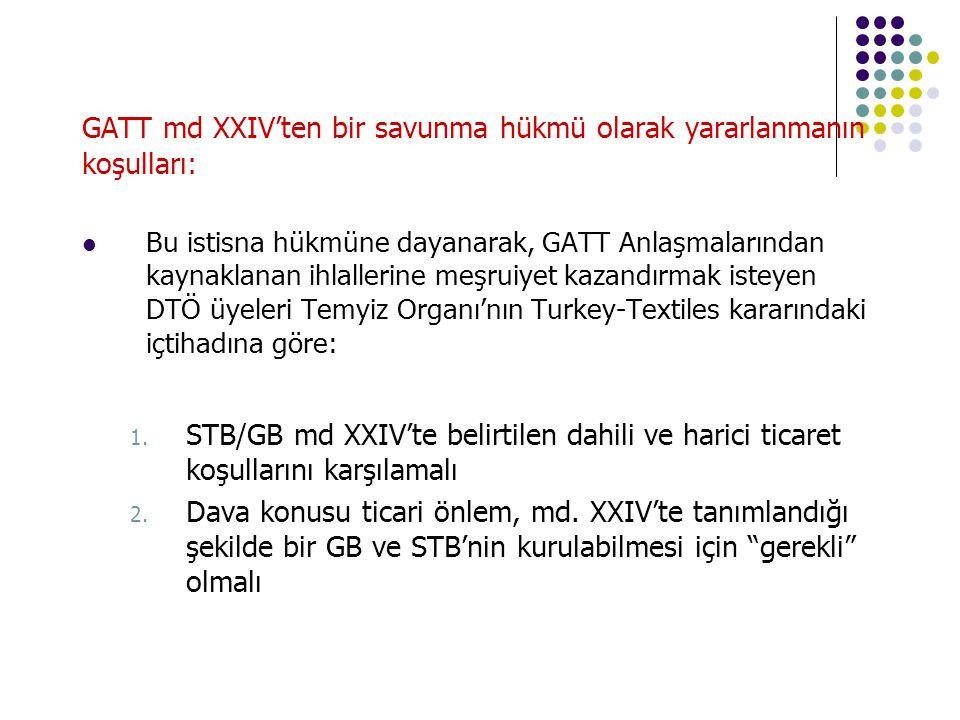 "GATT Md. XXIV ""chapeau"" Panel, GATT md. XXIV 5. fıkrasının başlığını yanlış yorumlamıştır. GB ve STB'lerinin kurulmasına izin veren md. XXIV'ün, üye d"