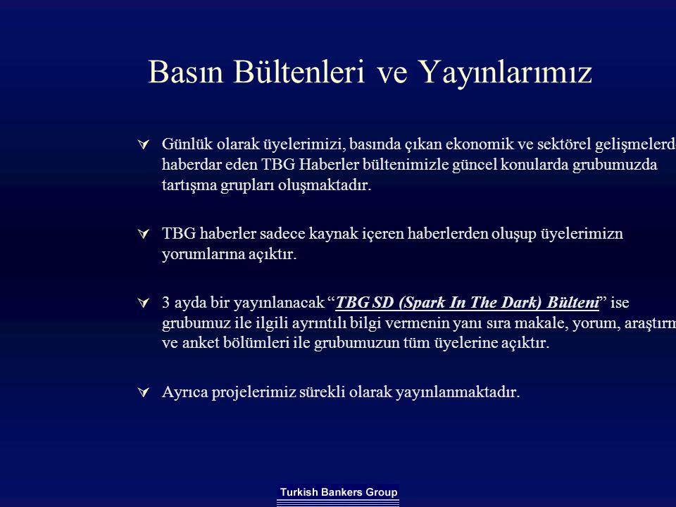 Turkish Bankers Grubu  Kurumsal yapısı, amatör ruhla profesyonel olarak çalışan, nitelikli, bilgili ekibi, sorumluluk sahibi, objektif ve tarafsız yapısı ile Türk Bankacılığının güncelinde ve geleceğinde önemli bir yere sahip olmayı hedefleyen bir gruptur
