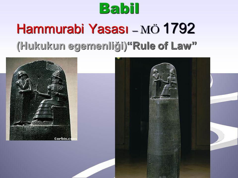 """Babil Hammurabi Yasası – MÖ 1792 (Hukukun egemenliği)""""Rule of Law"""""""