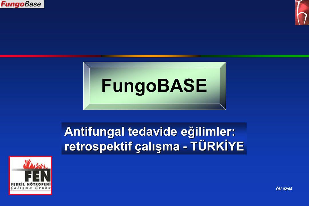 ÖU 02/04 FungoBASE Antifungal tedavide eğilimler: retrospektif çalışma - TÜRKİYE