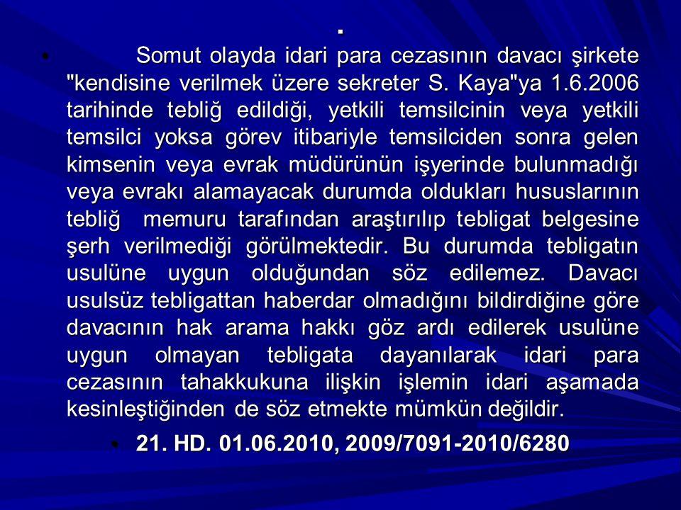 . Somut olayda idari para cezasının davacı şirkete