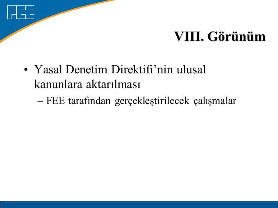 VIII. Görünüm Yasal Denetim Direktifi'nin ulusal kanunlara aktarılması –FEE tarafından gerçekleştirilecek çalışmalar
