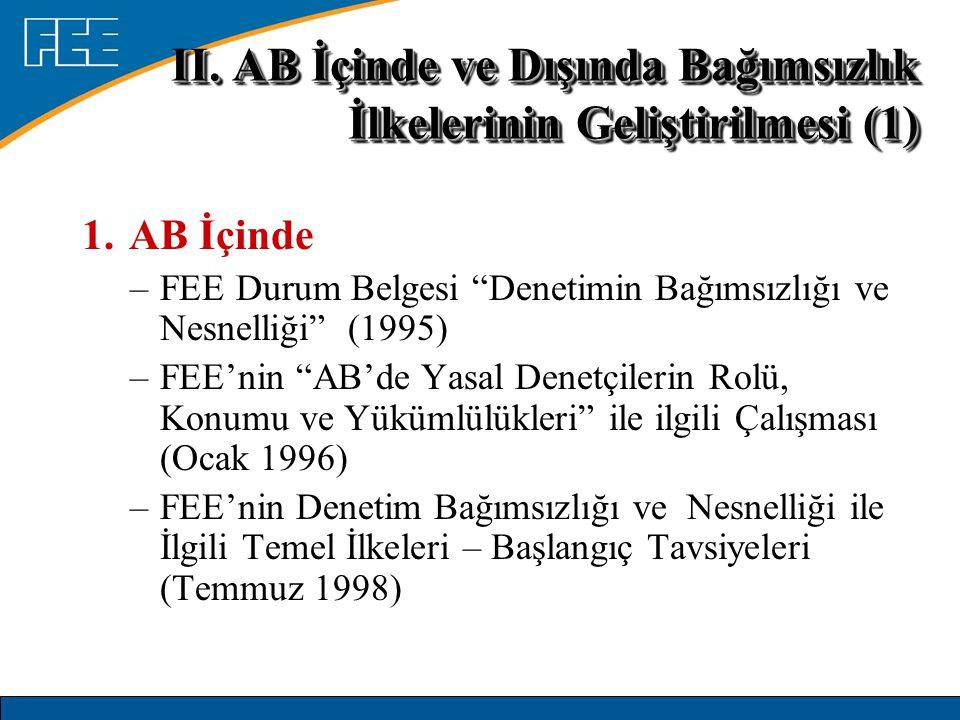 """1. AB İçinde –FEE Durum Belgesi """"Denetimin Bağımsızlığı ve Nesnelliği"""" (1995) –FEE'nin """"AB'de Yasal Denetçilerin Rolü, Konumu ve Yükümlülükleri"""" ile i"""
