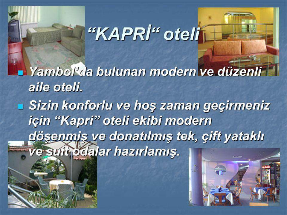 """""""KAPRİ"""" oteli """"KAPRİ"""" oteli Yambol'da bulunan modern ve düzenli aile oteli. Sizin konforlu ve hoş zaman geçirmeniz için """"Kapri"""" oteli ekibi modern döş"""
