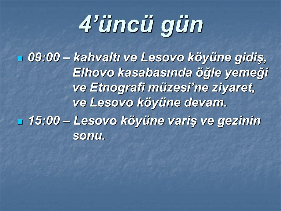 09:00 – kahvaltı ve Lesovo köyüne gidiş, Elhovo kasabasında öğle yemeği ve Etnografi müzesi'ne ziyaret, ve Lesovo köyüne devam. 09:00 – kahvaltı ve Le