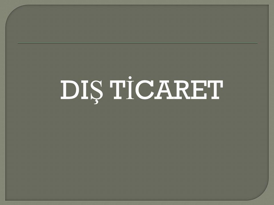 DI Ş T İ CARET