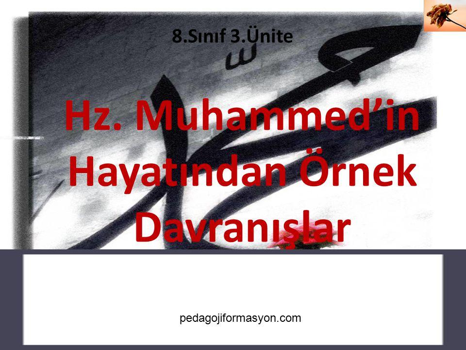 Cahide KAVAK 8.Sınıf 3.Ünite Hz. Muhammed'in Hayatından Örnek Davranışlar pedagojiformasyon.com