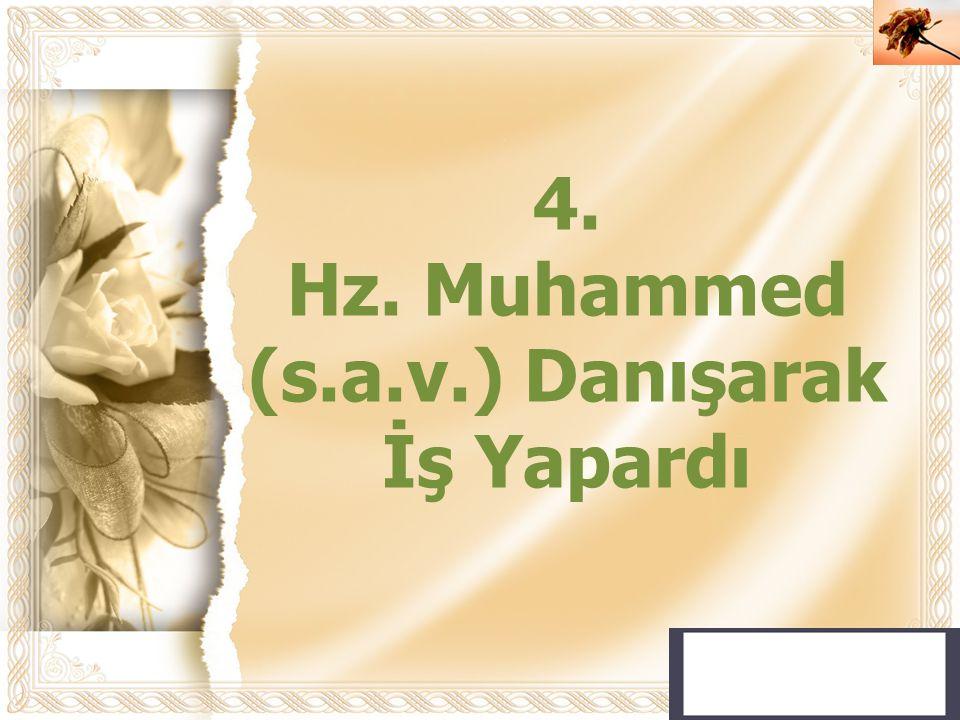 Cahide KAVAK 4. Hz. Muhammed (s.a.v.) Danışarak İş Yapardı